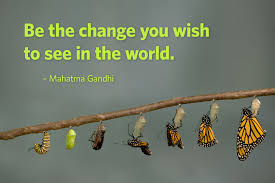 Be the Change!!