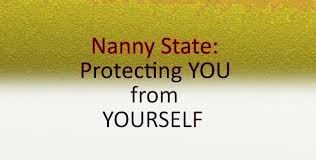 nanny state protect you from yourself