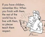 Teach your children or guests respect